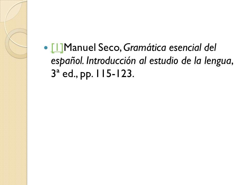 [1]Manuel Seco, Gramática esencial del español